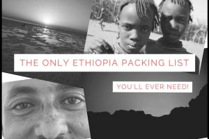 The Only Ethiopia Packing List You'll Ever Need!