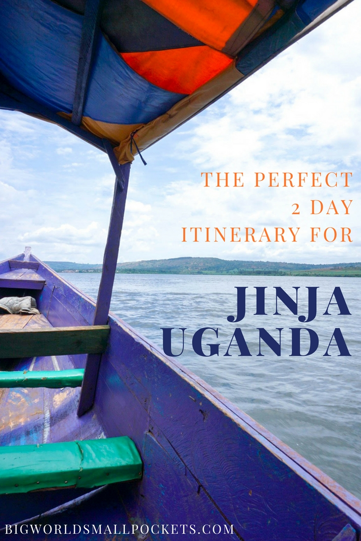 The Perfect 2 Day Itinerary for Jinja, Uganda {Big World Small Pockets}