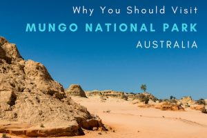 Why You Should Visit Mungo National Park, Australia