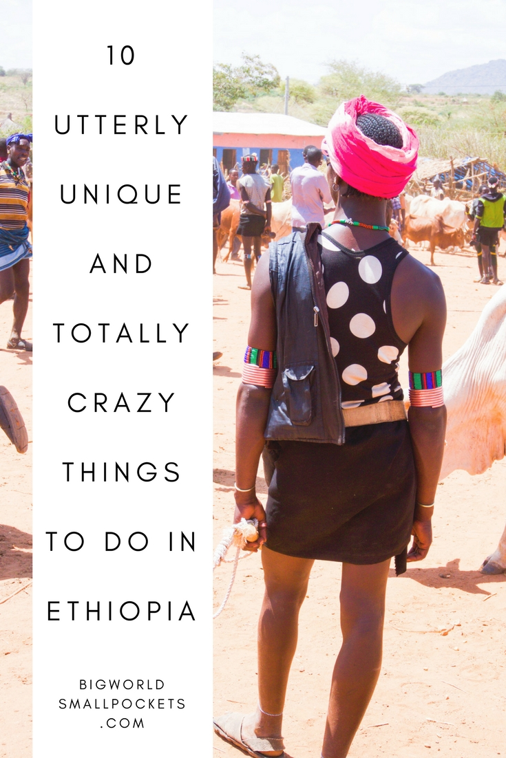 10 Utterly Unique and Totally Bonkers Things to Do in Ethiopia {Big World Small Pockets}