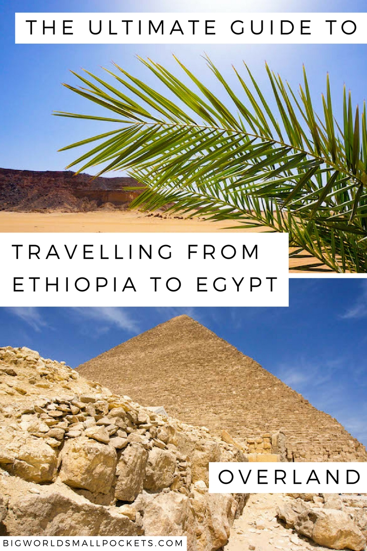 How to Travel from Ethiopia to Egypt Overland {Big World Small Pockets}