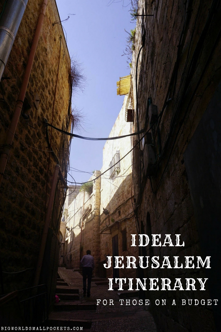 Ideal Jerusalem Itinerary for Those on a Budget {Big World Small Pockets}