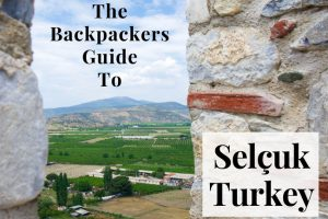 The Backpackers Guide to Selçuk, Turkey