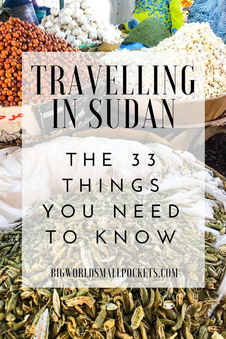 Travelling in Sudan // 33 Things You NEED to Know {Big World Small Pockets}