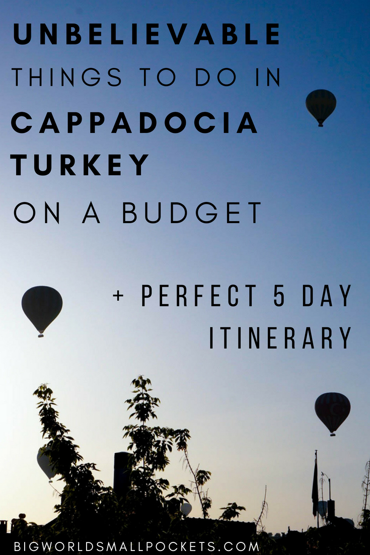 Unbelievable Things To Do in Cappadocia, Turket on a Budget {Big World Small Pockets}