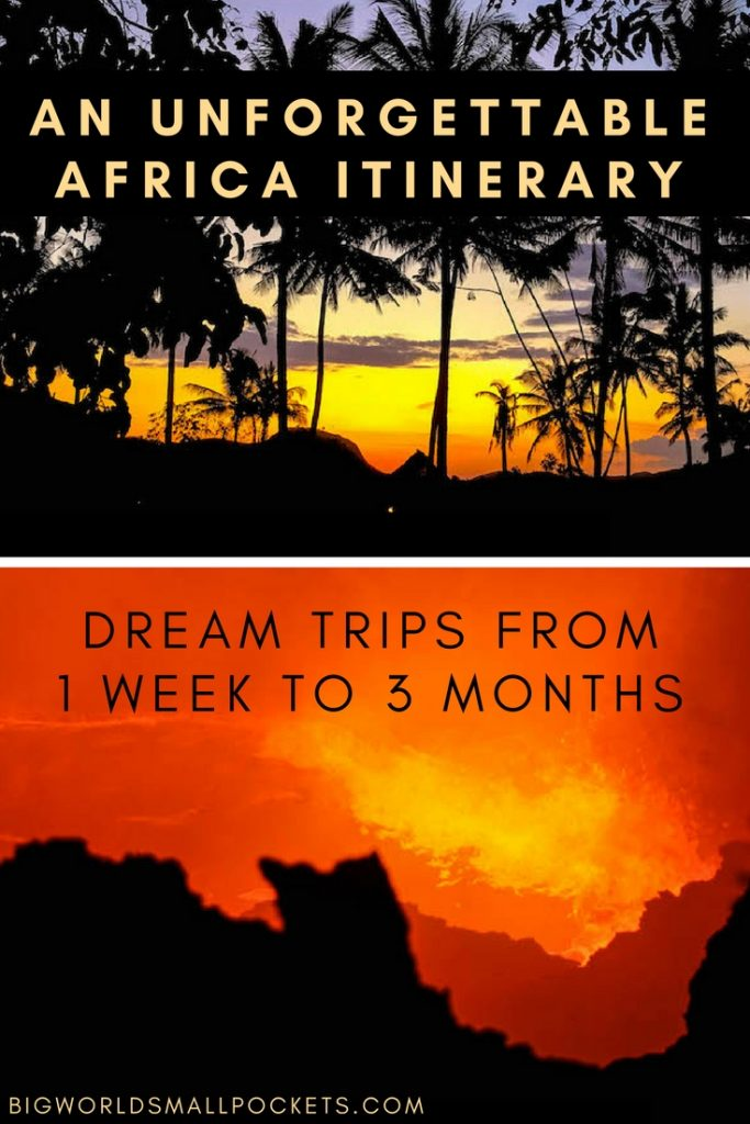 Your Unforgettable Africa Itinerary - Dream Trips from 1 Week to 3 Months {Big World Small Pockets}