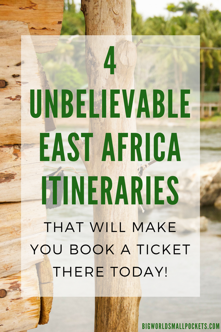 4 Unbelievable East Africa Itineraries for Your Bucket List {Big World Small Pockets}