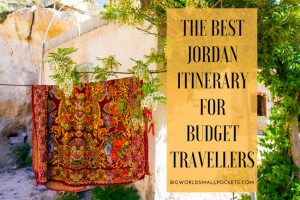 The Best Jordan Itinerary for Budget Travellers
