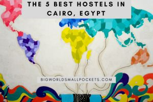 The 5 Best Hostels in Cairo, Egypt