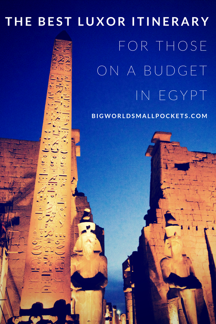 The Best Luxor Itinerary - Perfect for Those on a Budget in Egypt {Big World Small Pockets}