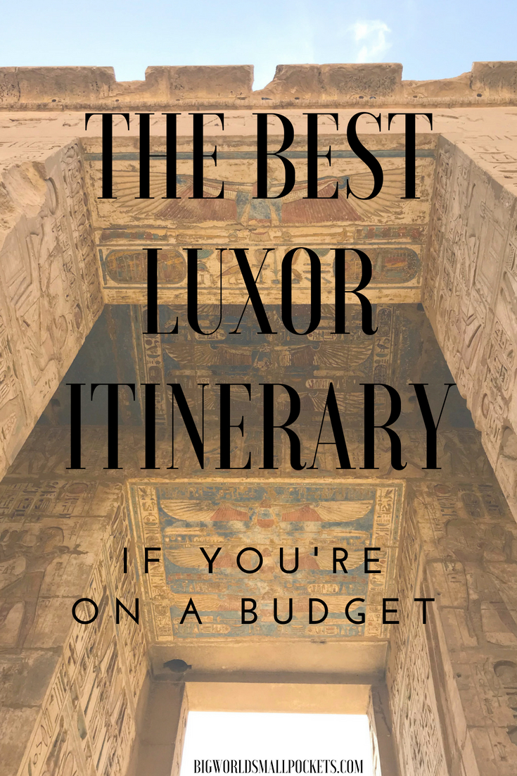 The Best Luxor Itinerary for Budget Travellers in Egypt {Big World Small Pockets}