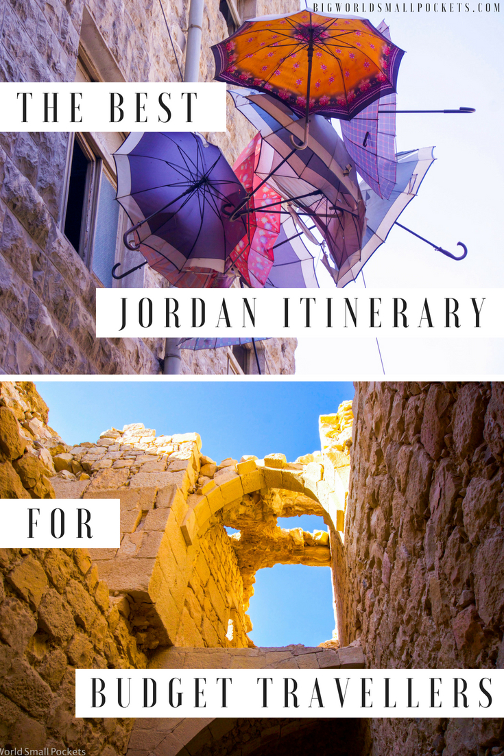 The Perfect 7 Day, 10 Day & 14 Day Jordan Travel Itineraries for Backpackers {Big World Small Pockets}