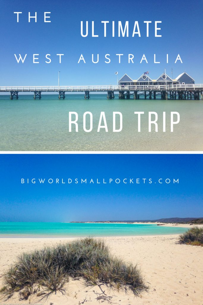 The ULTIMATE Western Australia Road Trip {Big World Small Pockets}