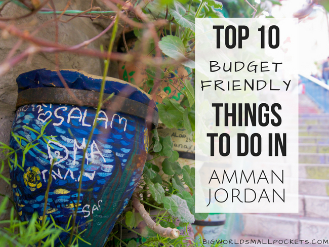 Top 10 Budget-Friendly Things to Do in Amman, Jordan