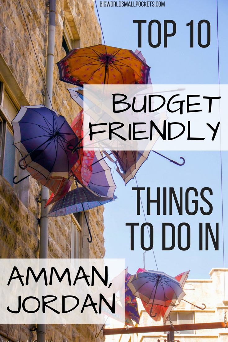 Top 10 Things for Backpackers to Do in Amman, Jordan {Big World Small Pockets}