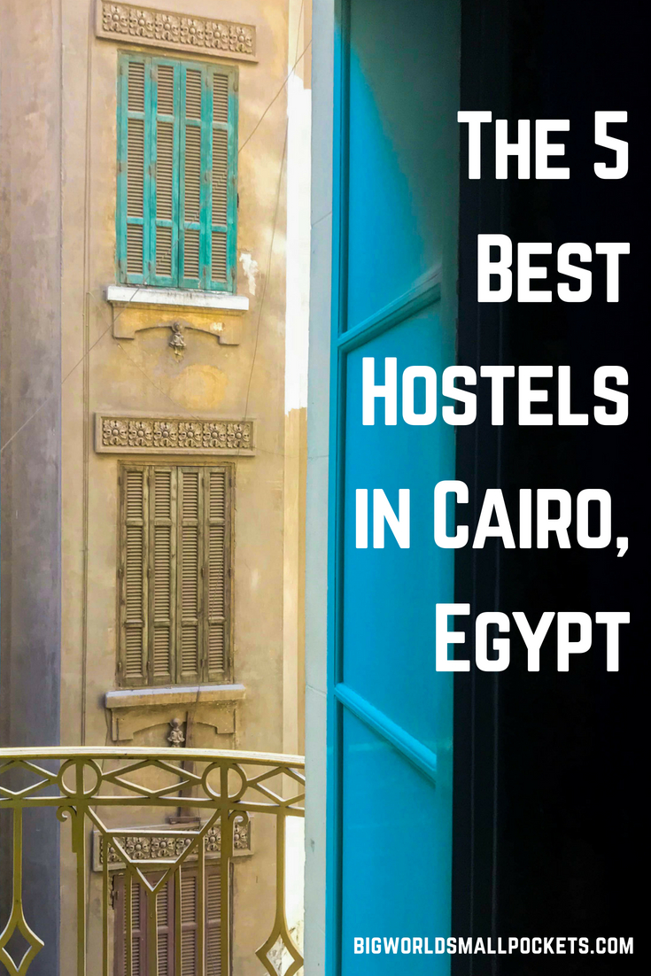 Top 5 Backpacker Hostels in Cairo, Egypt {Big World Small Pockets}