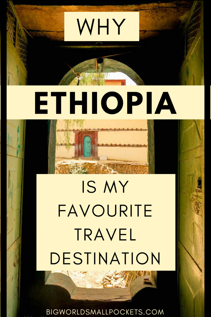 Why Ethiopia Is My Favourite Travel Destination {Big World Small Pockets}