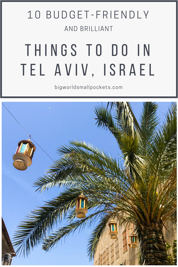 10 Budget-Friendly Things to Do in Tel Aviv, Israel {Big World Small Pockets}
