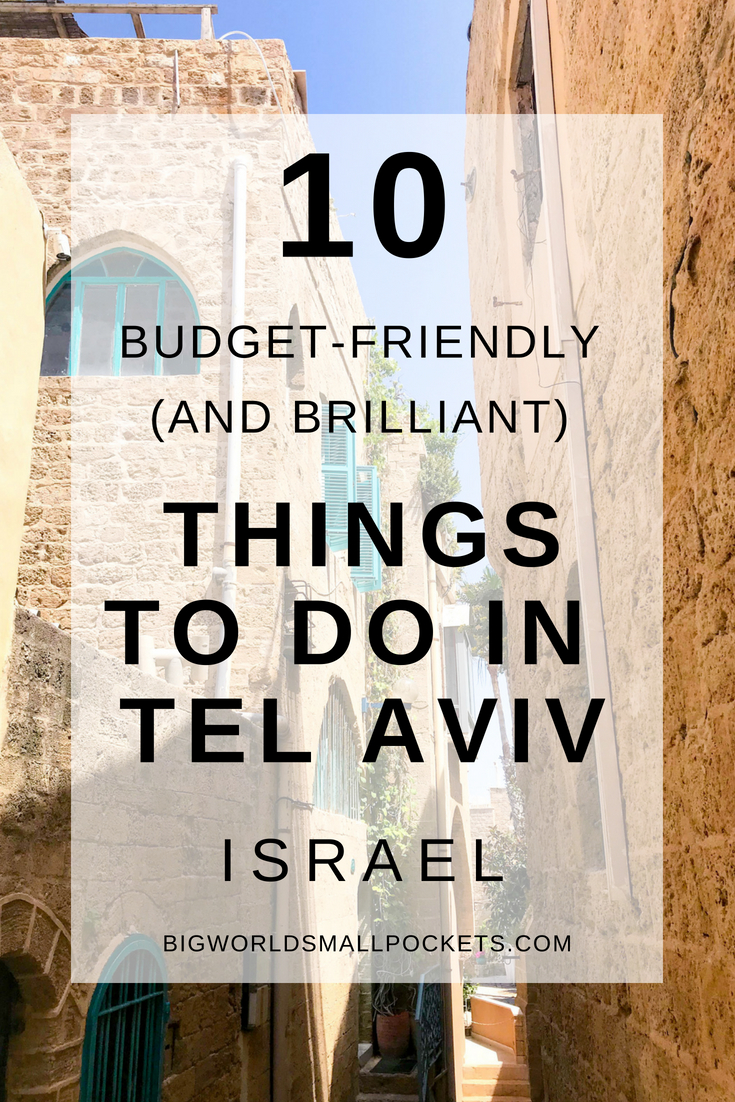 10 Brilliant Things to Do in Tel Aviv, Israel for Budget Travellers {Big World Small Pockets}