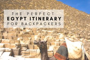 The Perfect Egypt Itinerary for Backpackers
