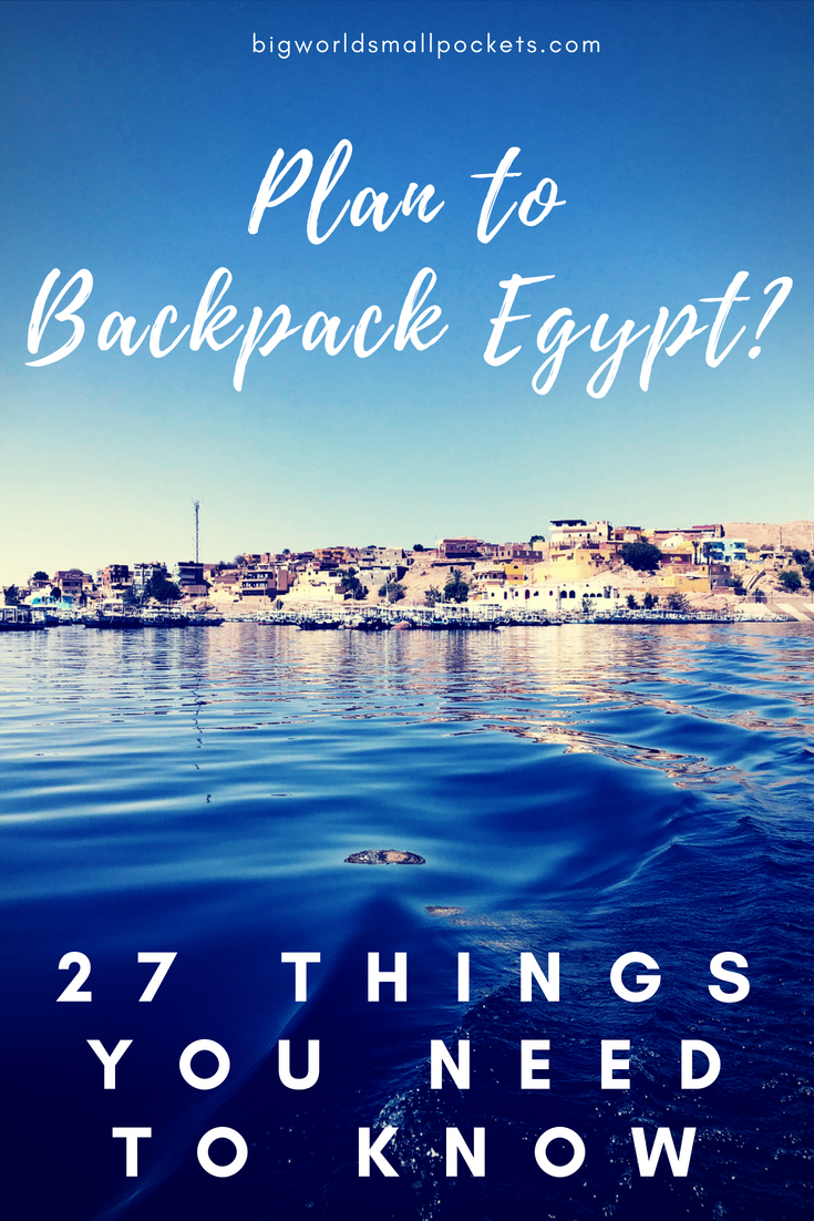 Plan to Backpack Egypt? Here's Everything You Need to Know Before You Go {Big World Small Pockets}