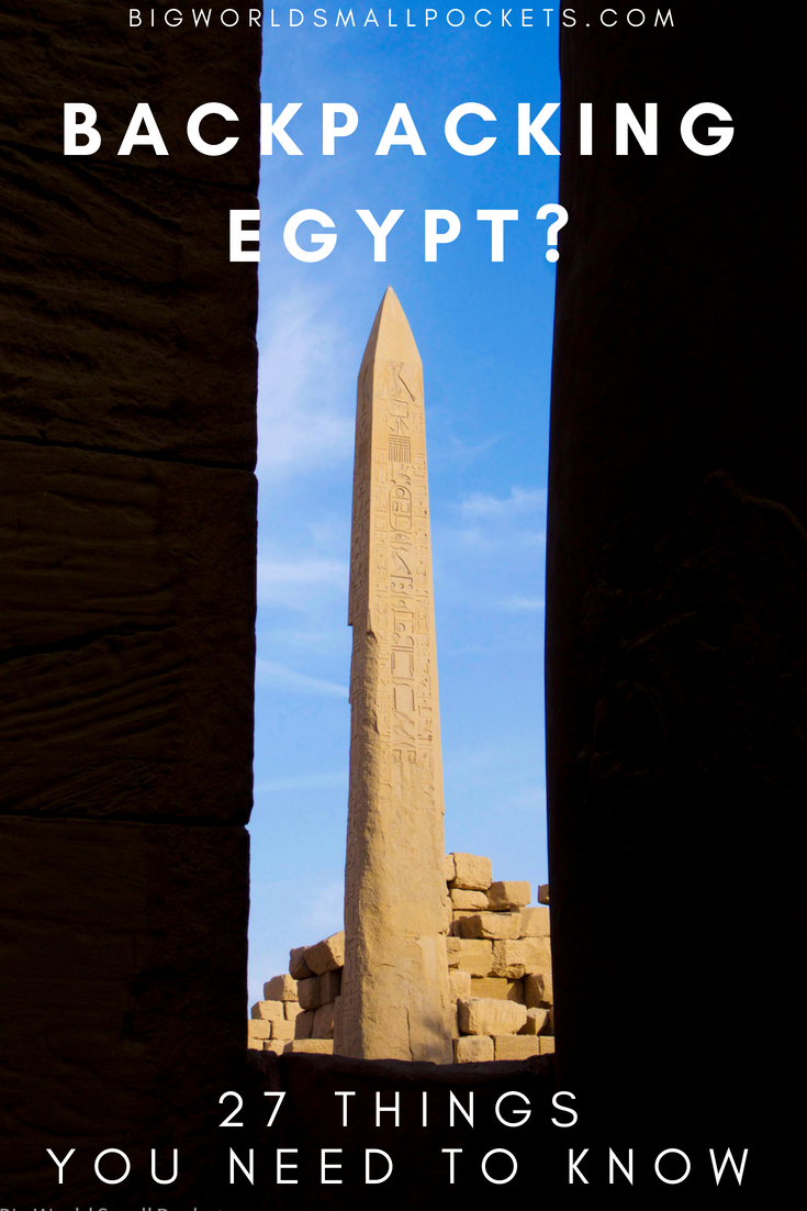 Plan to Backpack Egypt? Here's the 27 Things You Need to Know {Big World Small Pockets}