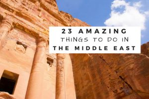 23 Amazing Things to Do in the Middle East