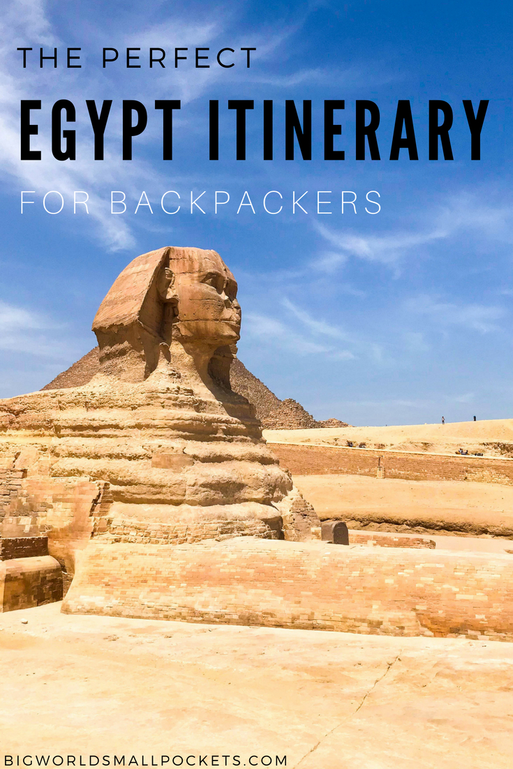 The Perfect Egypt Itinerary for Budget Travellers {Big World Small Pockets}