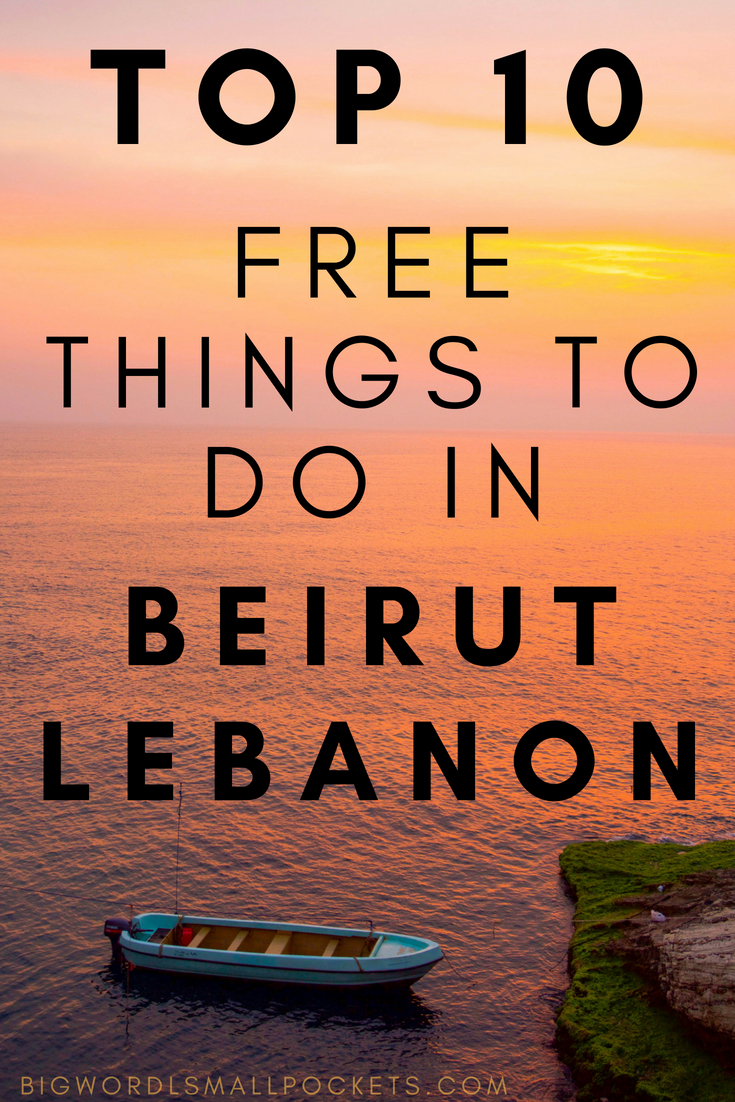 Top 10 FREE Things to Do in Beirut, Lebanon {Big World Small Pockets}
