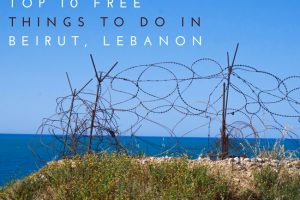 Top 10 Free Things to Do in Beirut, Lebanon