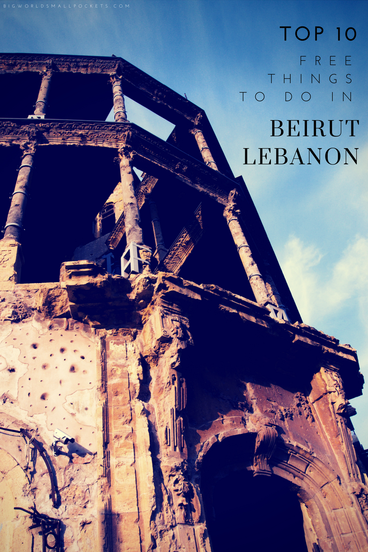 Top 10 Free Things to Do in Lebanon's Capital Beirut {Big World Small Pockets}