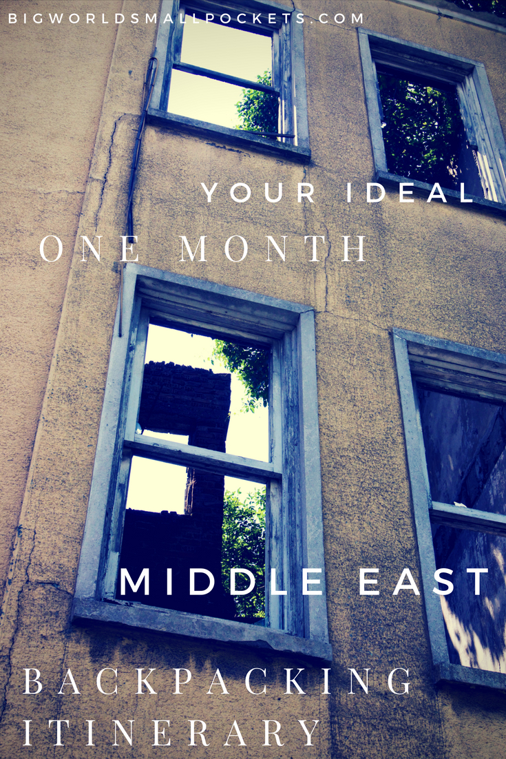 Your Ideal One Month Middle East Backpacking Itinerary {Big World Small Pockets}