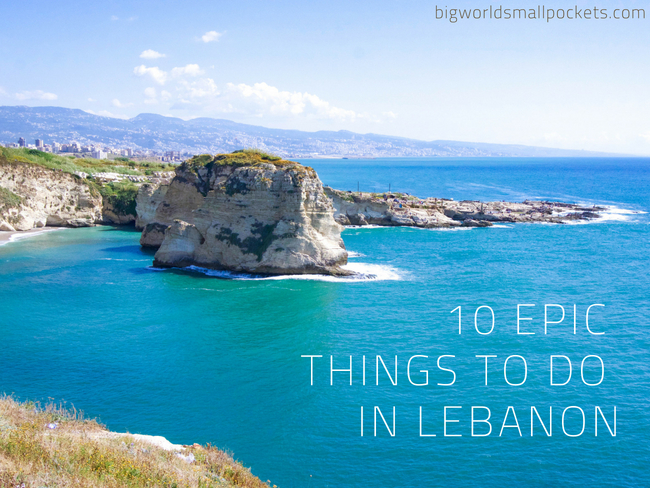10 Epic Things to Do In Lebanon