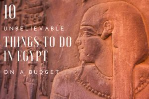 10 Epic Things to Do in Egypt on a Budget