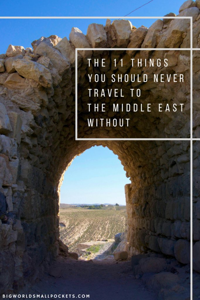 The 11 Things You Should Never Travel to the Middle East Without {Big World Small Pockets}