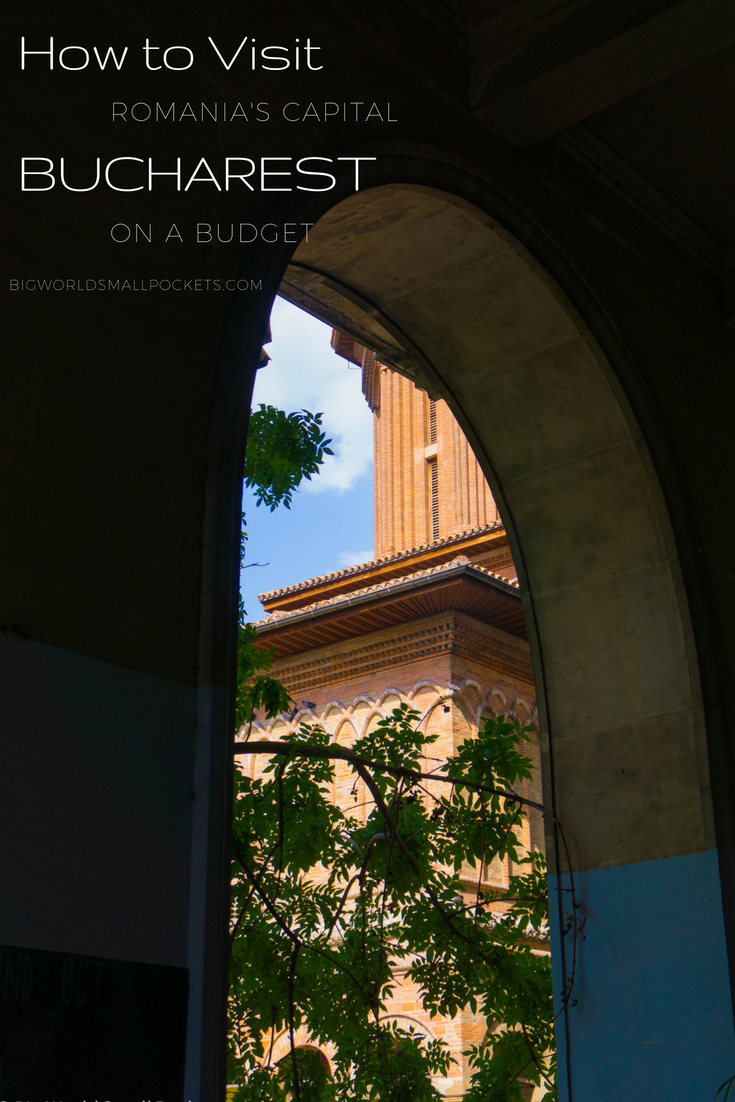 The Most Fun Things to Do in Romania's Capital, Bucharest, on a Budget {Big World Small Pockets}