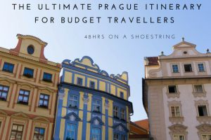 Budget Prague Itinerary : 48hrs on a Shoestring