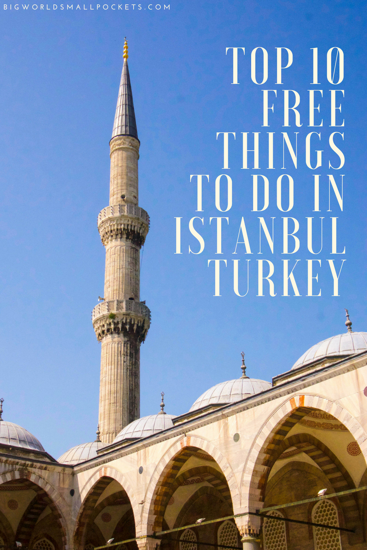 Top 10 Free Things to Do in Istanbul, Turkey {Big World Small Pockets}