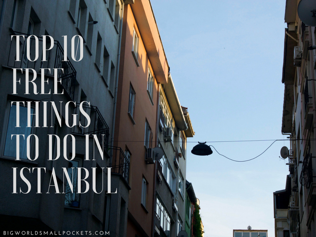 Top 10 Free Things to Do in Istanbul