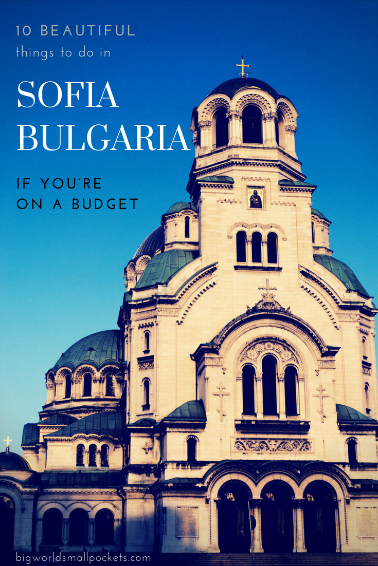 10 Beautiful & Cheap Things to Do in Sofia, Bulgaria {Big World Small Pockets}