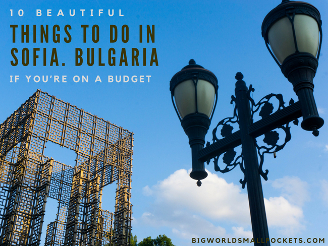 10 Beautiful Things To Do in Sofia, Bulgaria if You're on a Budget