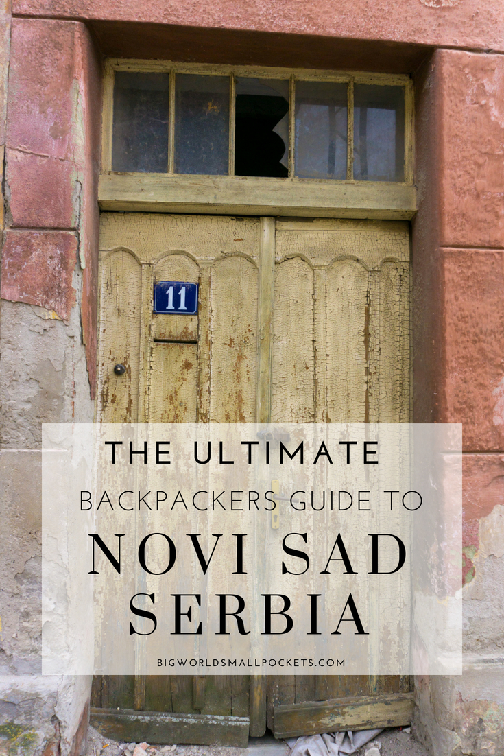 The Ultimate Backpackers Guide to Novi Sad, Serbia {Big World Small Pockets}