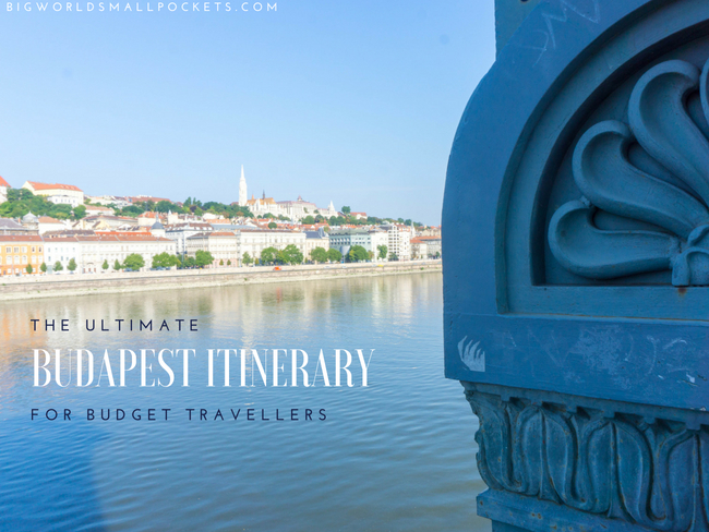The Ultimate Budapest Itinerary for Budget Travellers {Big World Small Pockets}