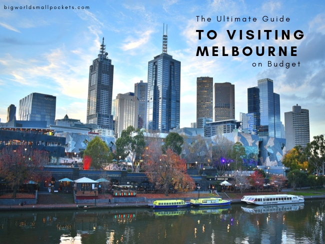 The Ultimate Guide to Visiting Melbourne on Budget