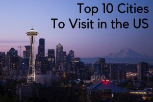 Top 10 Cities to Visit in the US