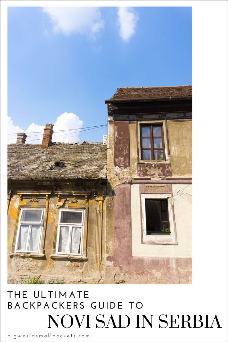 Want to Go Backpacking to Novi Sad in Serbia? Get the Full Lowdown Here {Big World Small Pockets}