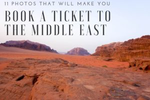 11 Photos That Will Make You Book a Ticket to the Middle East Today!