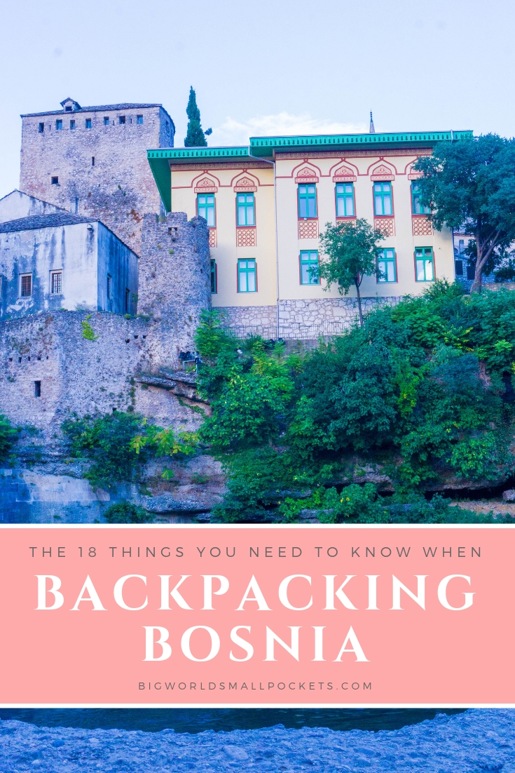 18 Things You Need to Know When Backpacking Bosnia & Herzegovina {Big World Small Pockets}