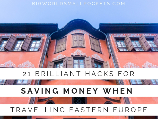 How to Save Money When Travelling Eastern Europe