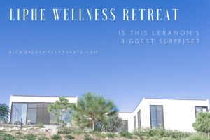 lipHe Wellness Retreat : Is This Lebanon's Biggest Surprise?